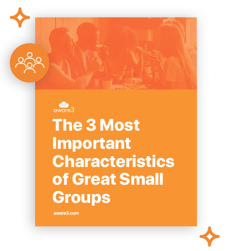 The 3 Most Important Characteristics of Great Small Groups