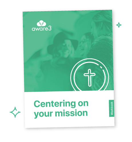 Centering on your mission